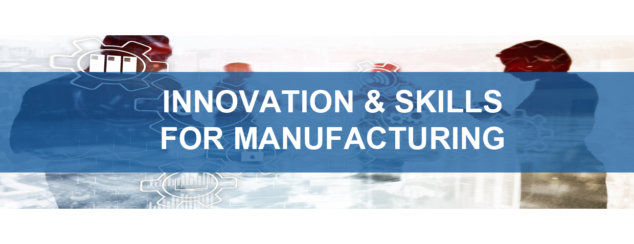 Innovation & Skills for Manufacturing Roadshow